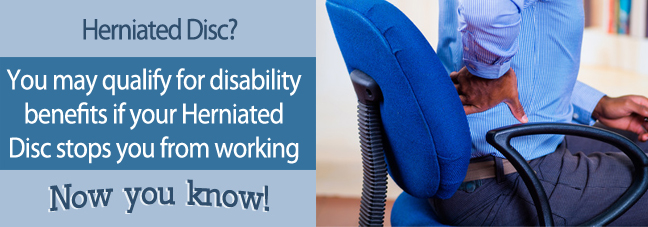 If you can not work because of a herniated disc, you may qualify for Social Security disability benefits.