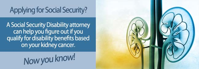 Applying for Benefits With Kidney Cancer