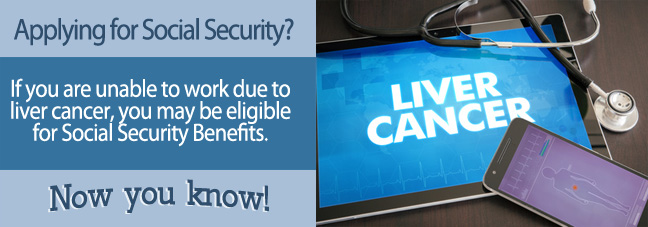 Applying for Social Security Disability Benefits for Liver Cancer When Over the Age of 50